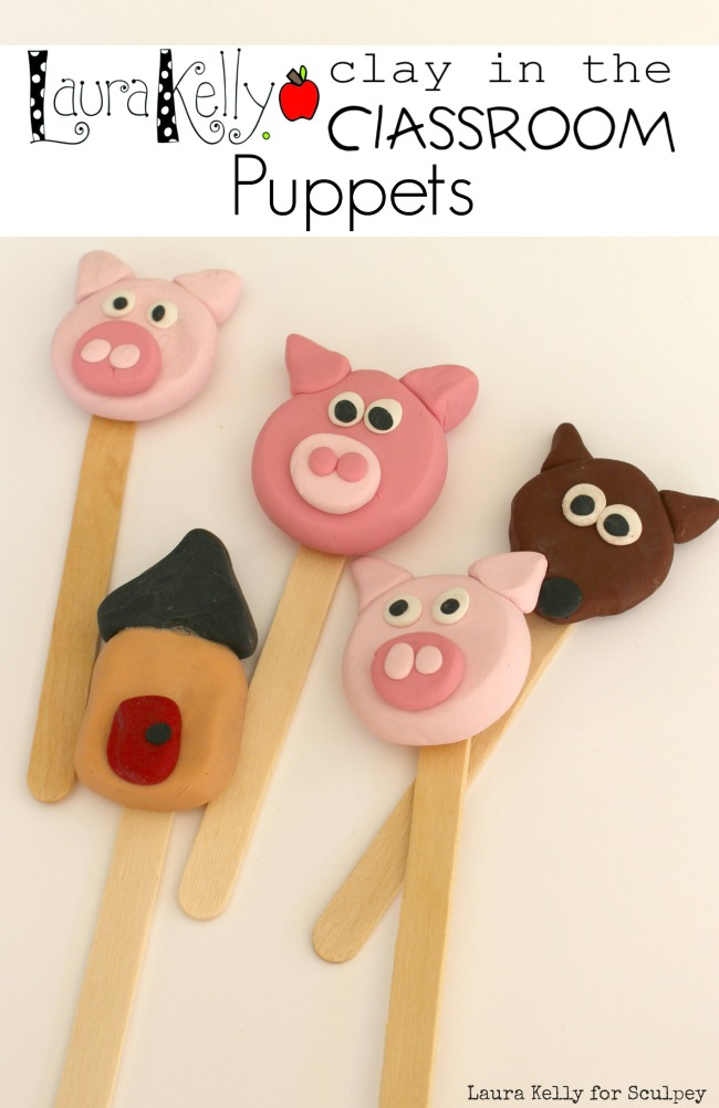 Sculpey Puppets for the Classroom Laura Kelly