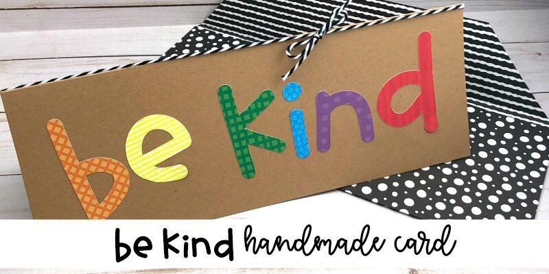 Be Kind Handmade Card DIY