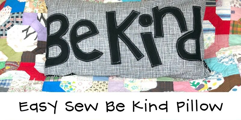 Easy Sew Be Kind Pillow