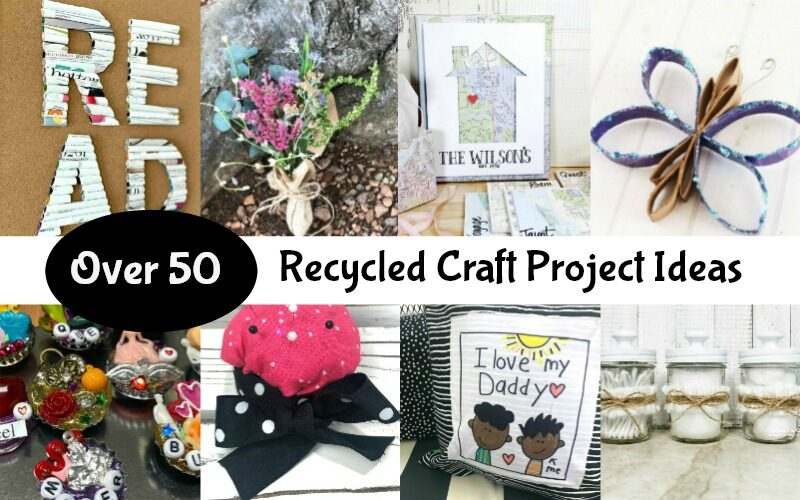 Best Ever Recycled Craft Projects